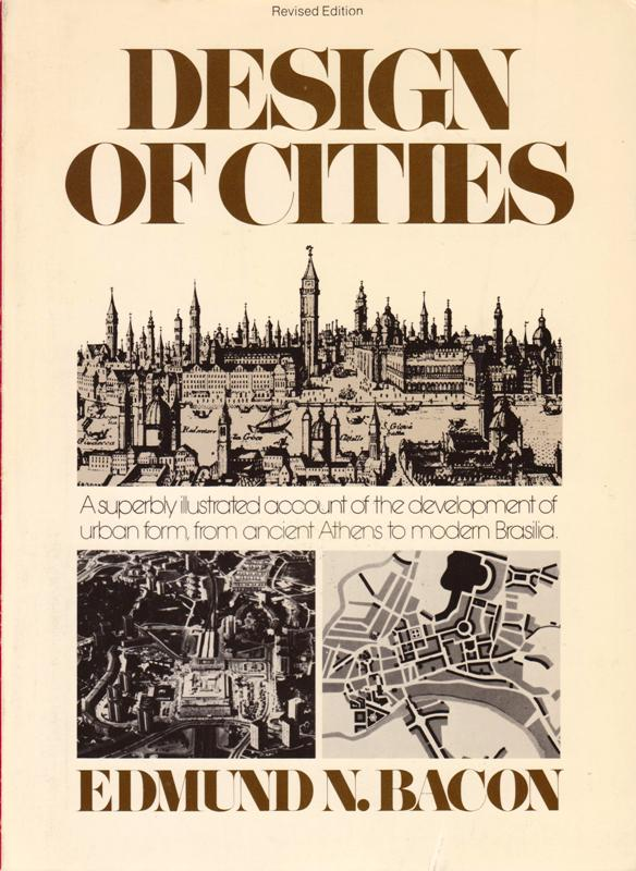 BACON, EDMUND N. - Design of Cities.
