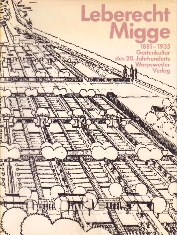 N/A. - Leberecht Migge 1881-1935. Gartenkultur des 20. Jahrhunderts.