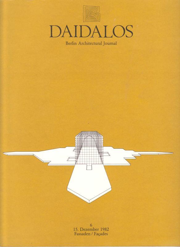 ANNA TEUT, ET. AL. (EDITORS) - Daidalos. Berlin Architectural Journal. No 6, December 15, 1982.