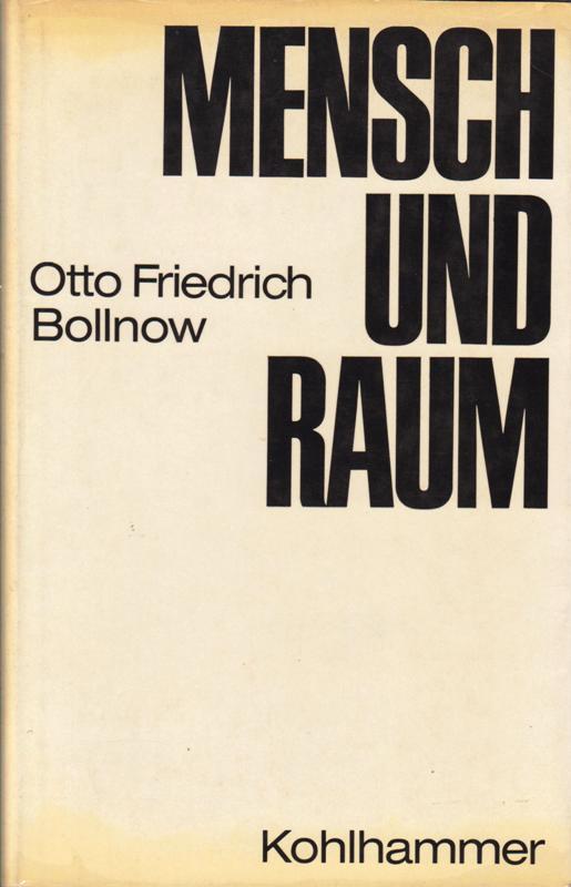 BOLNOW, OTTO FRIEDRICH. - Mensch und Raum.