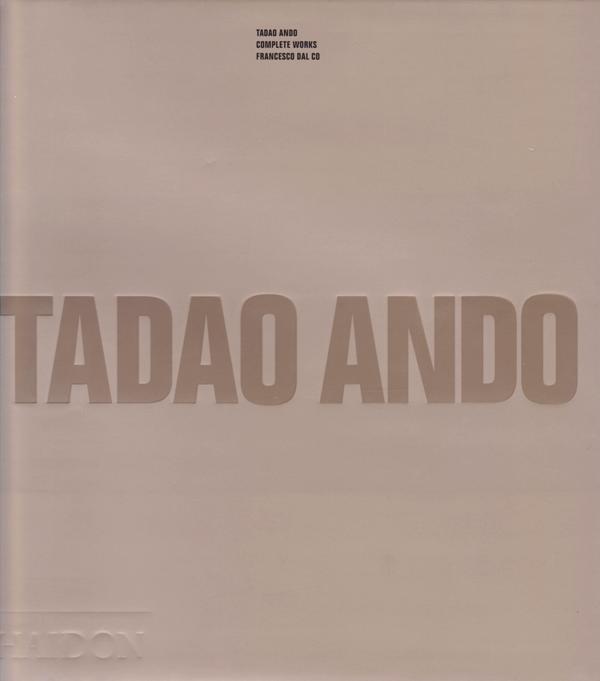 FRANCESCO DAL CO. - Tadao Ando Complete Works.