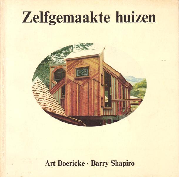 BOERICKE, ART / BARRY SHAPIRO. - Zelfgemaakte huizen.
