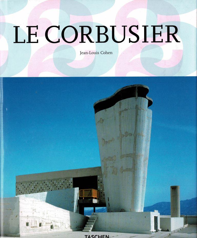 COHEN, JEAN-LOUIS. - Le Corbusier 1887-1965 Lyrische architectuur in het machinetijdperk.