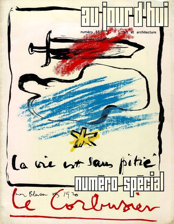 N/A. BLOC, ANDRE - Aujourd'hui no. 51. Numero Special Le Corbusier.