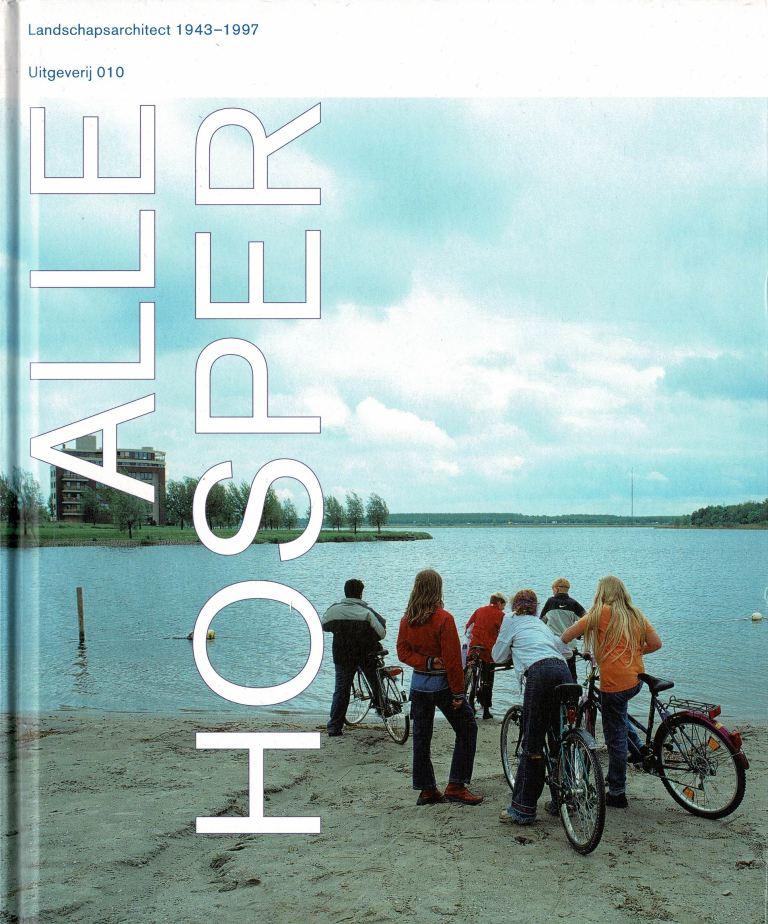DOOREN, NOËL VAN A.O - Alle Hosper Landschapsarchitect 1943-1997.