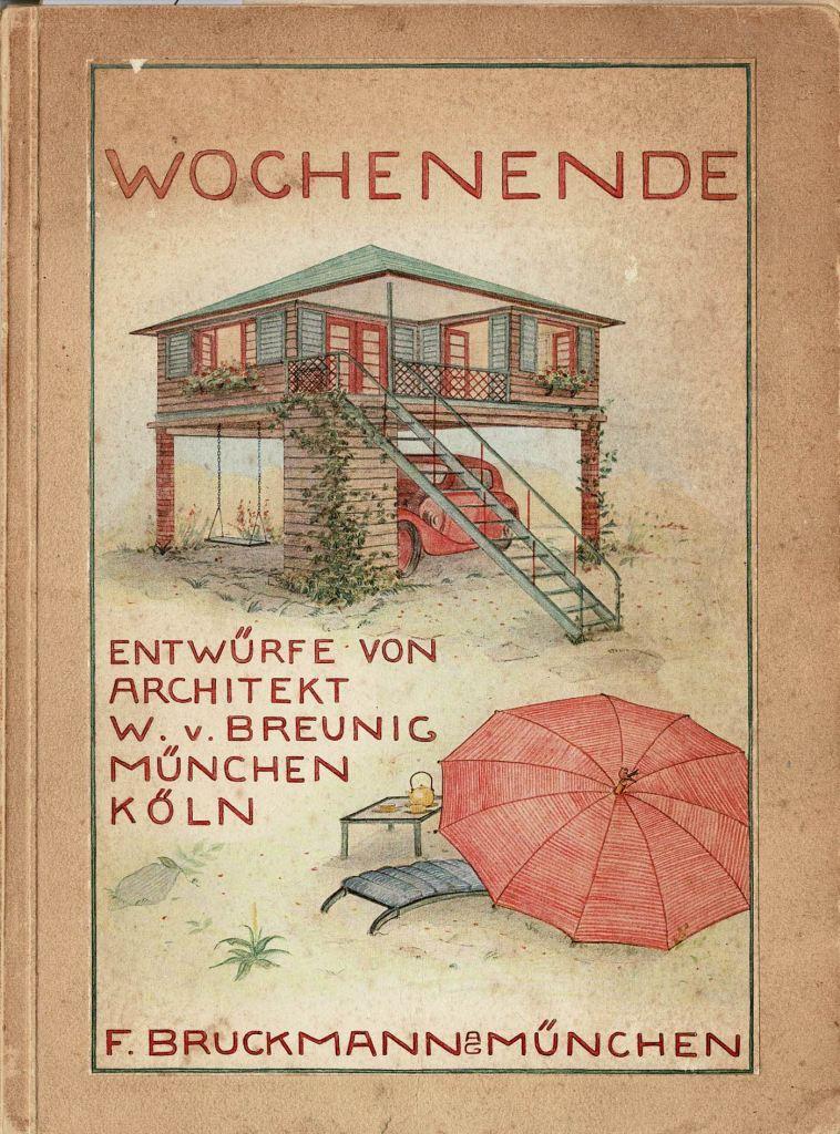 N/A. - Wochenende.Entwürfe von Architekt W.v.Breunig.
