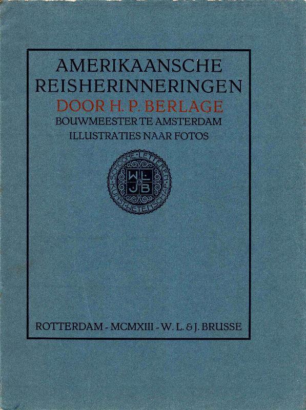BERLAGE, H.P. - Amerikaansche reisherinneringen.