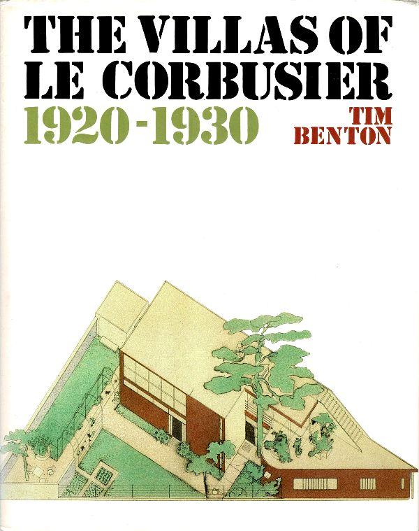 BENTON, TIM. - The Villas of Le Corbusier: 1920-1930.