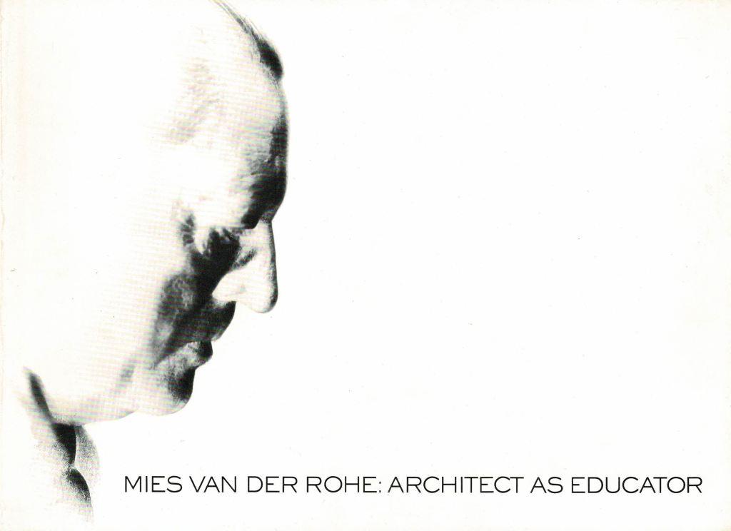 N/A - Mies Van Der Rohe: Architect as Educator[Buy it!]