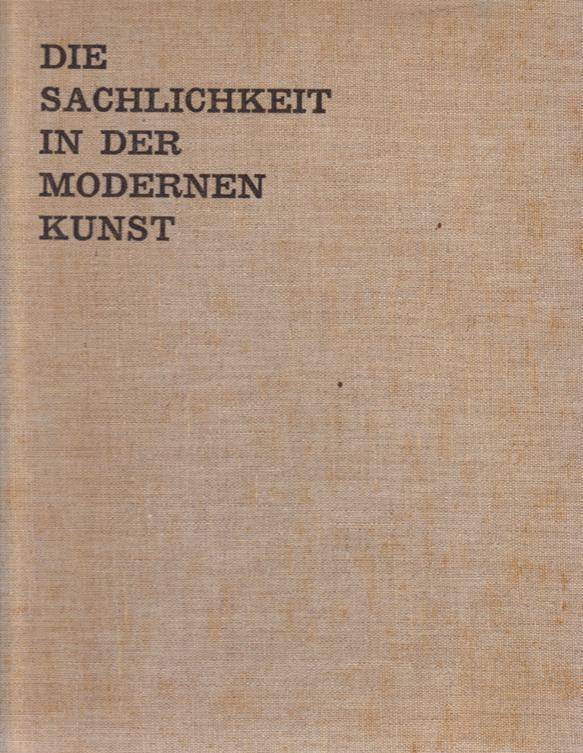 CASTEELS, MAURICE. - Die Sachligkeit in der Modernen Kunst.
