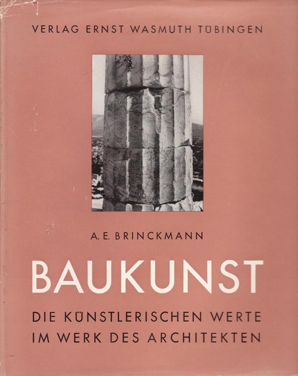 BRINCKMANN, A.E. - Baukunst. Die künstlerischen Werte im Werk des Architekten.
