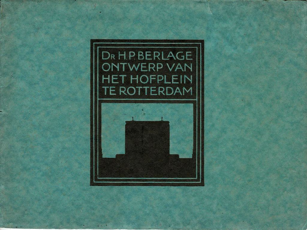 BERLAGE, DR. H.P. - Ontwerp van het Hofplein te Rotterdam.