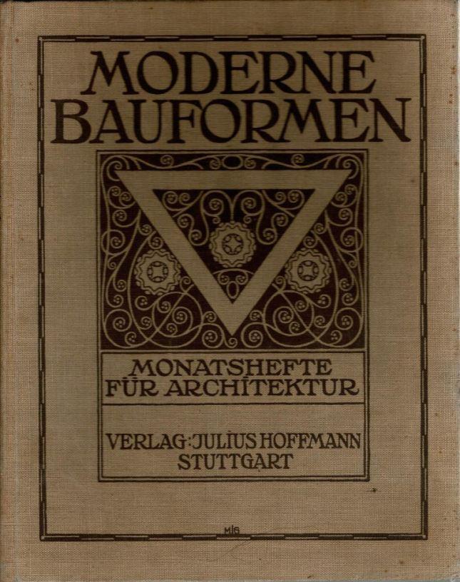 MODERNE BAUFORMEN. - Jahrgang 1922. Monatshefte für Architektur.