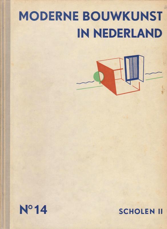 BERLAGE, DUDOK, GRATAMA, HULSHOFF E.A. REDACTIE. - Moderne bouwkunst in Nederland. Nr. 14. Scholen II.