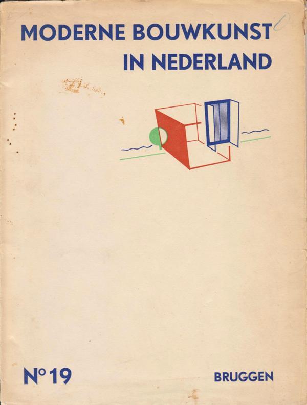 BERLAGE, DUDOK, GRATAMA, HULSHOFF RED. - Moderne bouwkunst in Nederland. Bruggen.Nr.19.