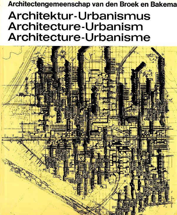 VAN DEN BROEK EN BAKEMA. - Architektur-Urbanismus. Architecture-Urbanism. Architecture-Urbanisme.