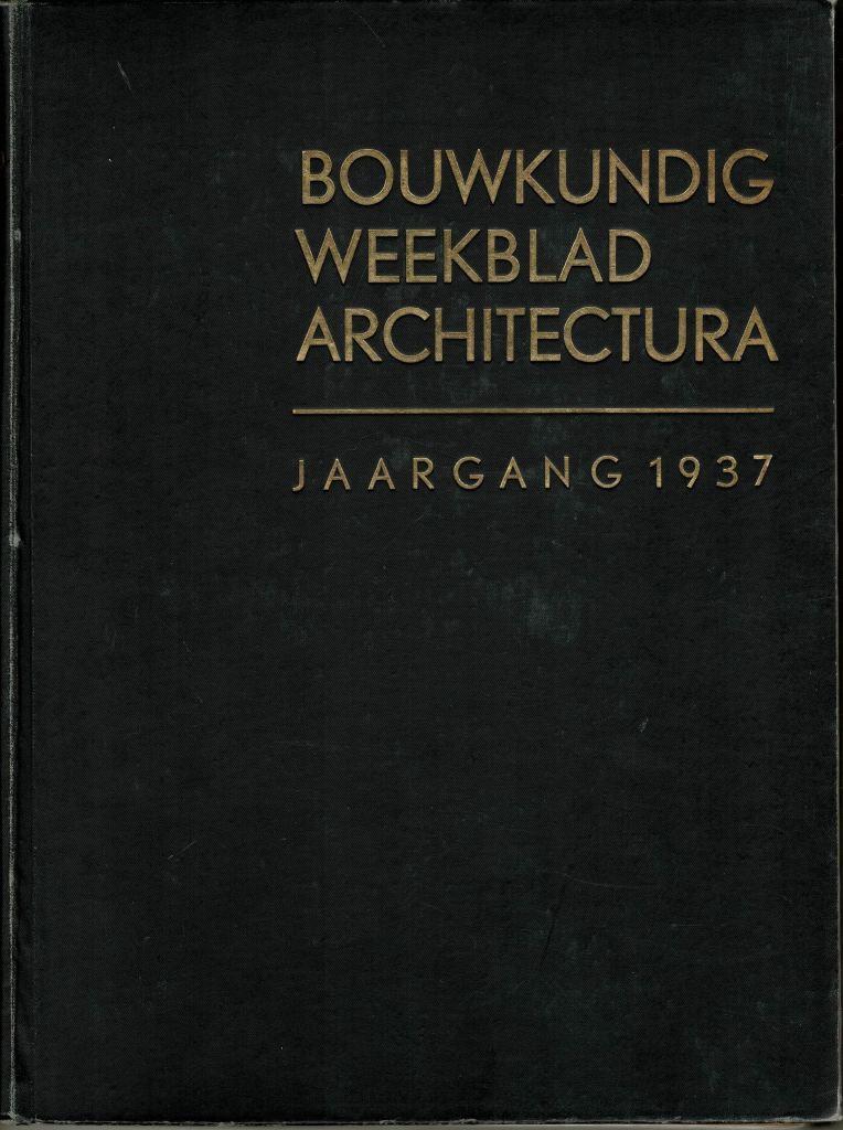 BOUWKUNDIG WEEKBLAD ARCHITECTURA. - Jaargang 1937.
