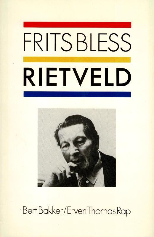BLESS, FRITS. - RIETVELD. 1888-1964 Een biografie.