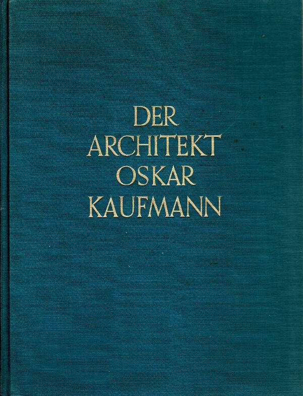 BIE, OSCAR (VORWORT). - Der Architekt Oskar Kaufmann.