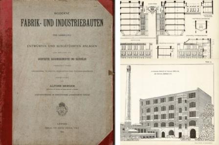 BERGER, ALFONS. (HERAUSGEBER) - Moderne Fabrik-und Industriebauten. Eine Sammlung von Entwürfen und Ausgeführten Anlagen zum Gebrauche für Architekten, Baugewerksmeister und Bauschüler.