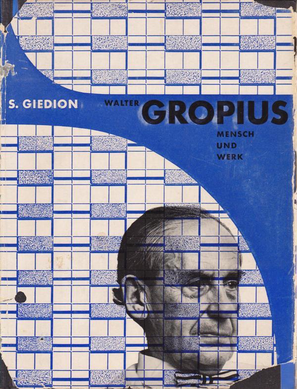 GIEDION, S. - Walter Gropius. Mensch und Werk.