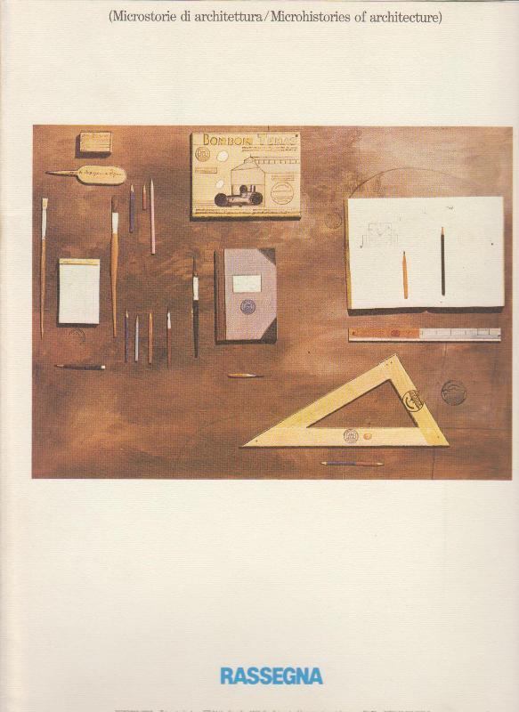RASSEGNA NO. 24. - Microstorie di architettura/ Microhistories of Architecture.