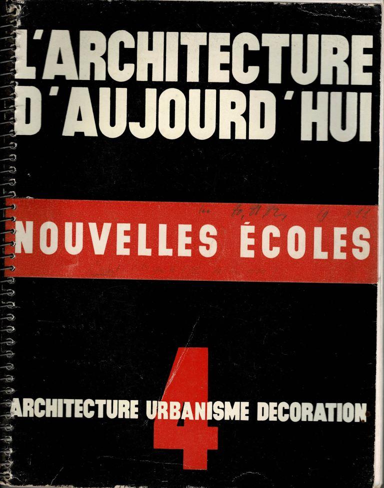 L'ARCHITECTURE D'AUJOURD'HUI. 1934, NO. 4. - Nouvelles Écoles.