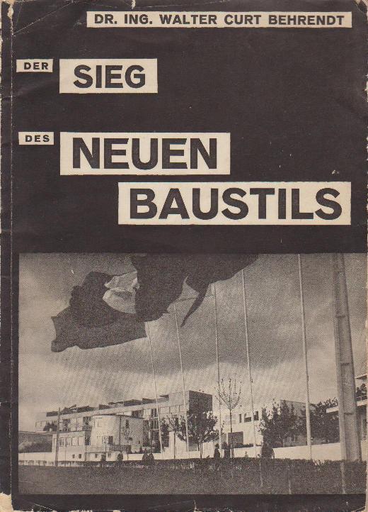 BEHRENDT,DR. ING. W.C. - Der Sieg des neuen Baustils.