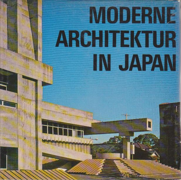 BORRÀS, MARIA LLUÏSA. - ARQUITECTURA CONTEMPORANEA JAPONESA. Contemporary Japanese Architecture. Architecture Japonaise Contemporaine. Moderne Architektur in Japan.