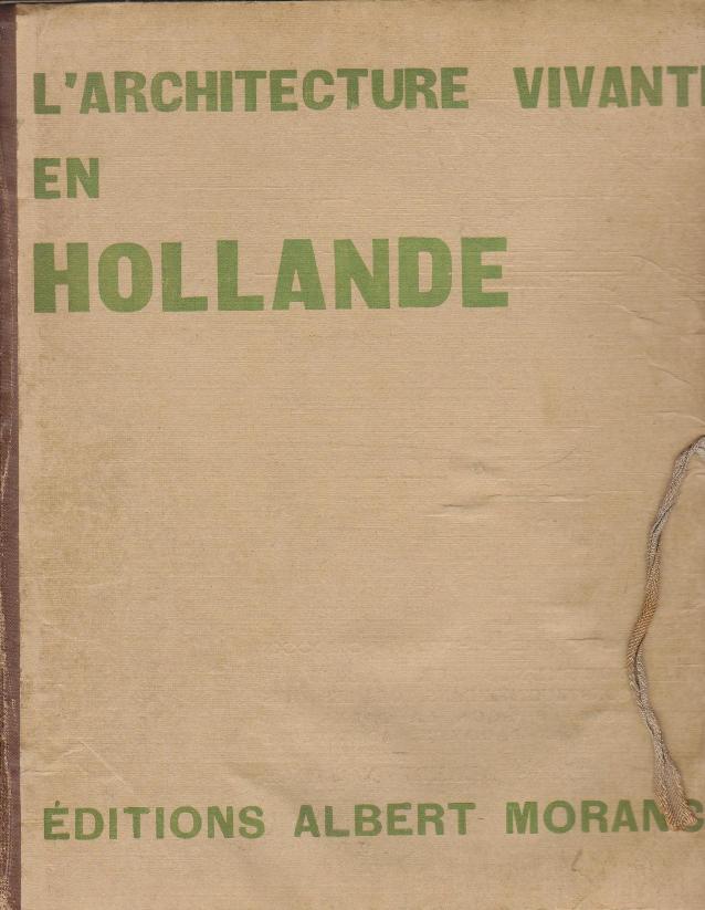 BADOVICI, JEAN. - L'Architecture Vivante en Hollande. Quatrieme Annee, No. 12.