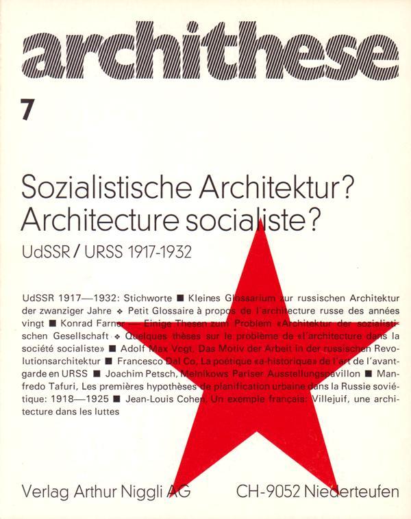 ARCHITHESE HEFT 7. 1973. (STANISLAUS VON MOOS, RED.) - Sozialistische Architektur? Architecture socialiste? UdSSR/URSS 1917-1932.