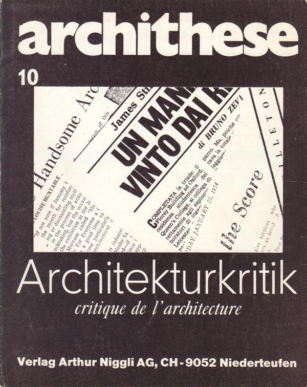 ARCHITHESE HEFT 10. 1974. (STANISLAUS VON MOOS, RED.) - Architekturkritik. Critique de l'architecture.