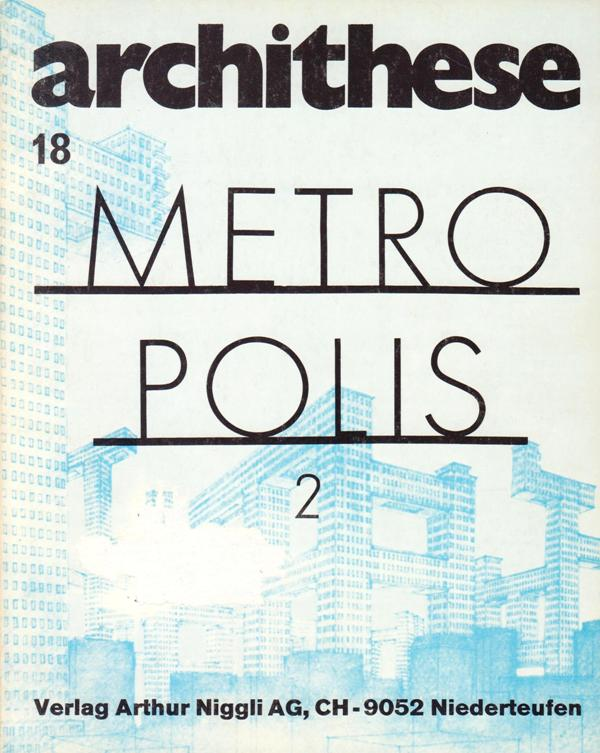 ARCHITHESE HEFT 18. 1976. (STANISLAUS VON MOOS, RED.) - Metropolis II. New York ou la médiation architecturale d'une explosion.