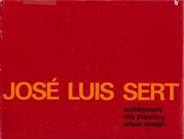 BASTLUND, KNUD. (S. GIEDION INTRODUCTION) - José Luis Sert. Architecture-city planning-urban design.