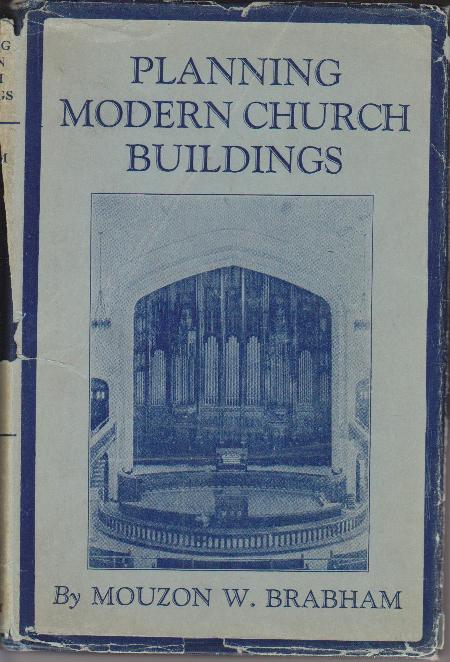 BRABHAM, MOUZON WILLIAM. - Planning modern church buildings.
