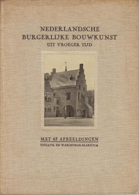 N/A. - Nederlandsche Burgelijke Bouwkunst uit Vroeger Tijd.