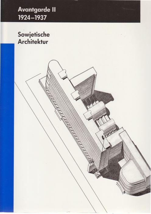 N/A. - Avantgarde II 1924-1937. Sowjetische Architektur.