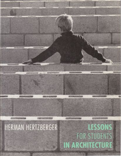 HERTZBERGER, HERMAN. - Lessons for Students in Architecture.