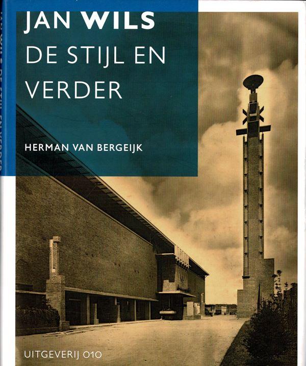 BERGEIJK, HERMAN VAN. - Jan Wils. De Stijl en verder.