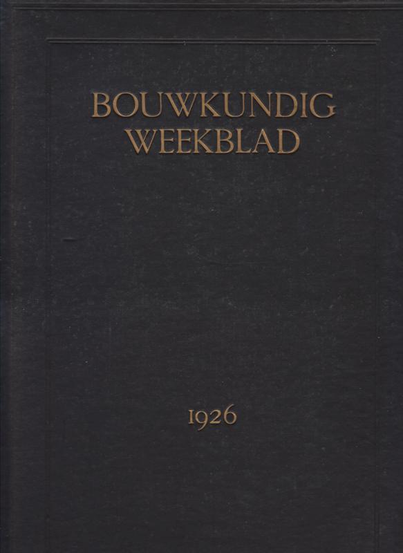 BOUWKUNDIG WEEKBLAD. 1926. - Maatschappij tot Bevordering der Bouwkunst Bond van Nederlandsche Architecten. 47e jargang 1926.
