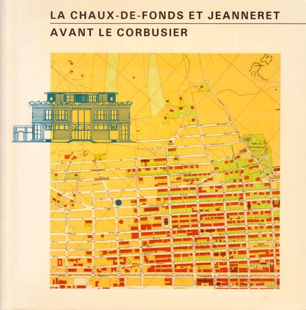 N/A. - La Chaux-de-Fonds et Jeanneret. Avant Le Corbusier.