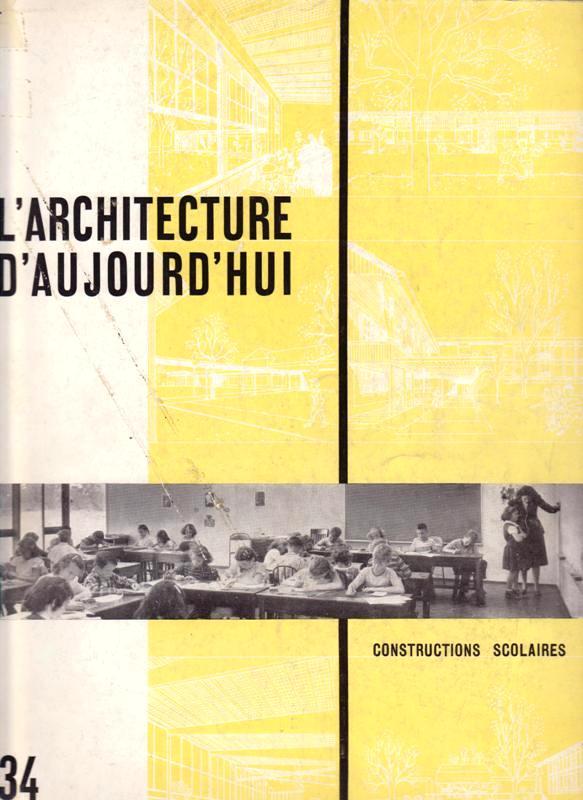 L'ARCHITECTURE D'AUJOURD'HUI. NO 34. - Constructions Scolaires.