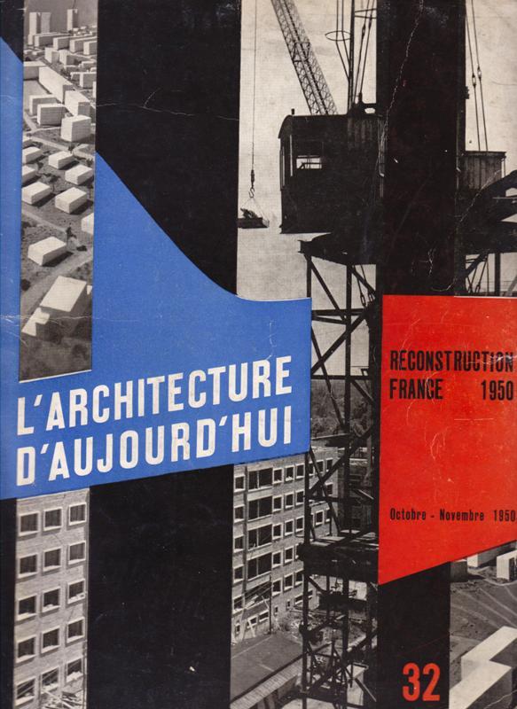 L'ARCHITECTURE D'AUJOURD'HUI. NO 32. - Reconstruction France 1950.
