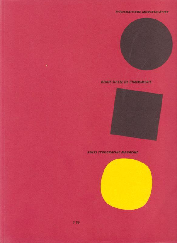 N/A. - Typografische Monatsblätter TM - Revue suisse de l`imprimerie RSI - Swiss typographic magazine. 1996, Nr. 1.