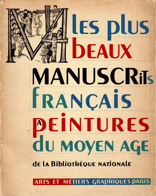 ARTS ET MÉTIERS GRAPHIQUES.NO 60. - Les plus beaux manuscrits français a peintures du Moyen Age.