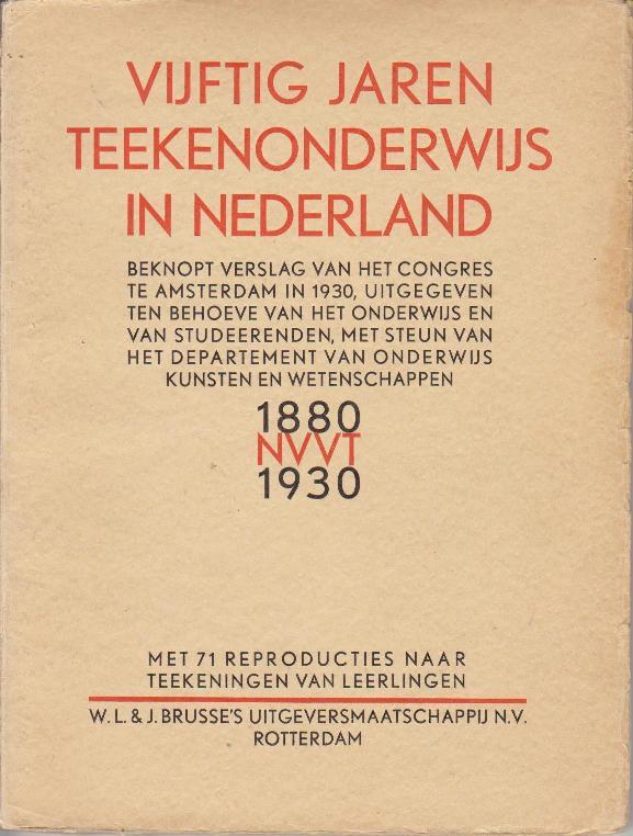 DIJK, M.D. VAN. D. POSTMA (NAMENS BESTUUR) - Vijftig jaren Teekenonderwijs in Nederland.