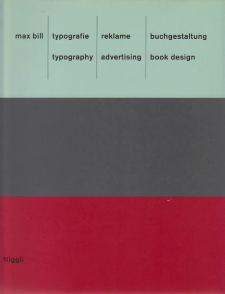 BILL, MAX. - Typografie - Reklame - Buchgestaltung / typography - advertising - book design.