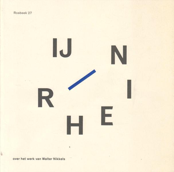 ROSBEEK 'GOOD-WILL'- REEKS NO.27. - Rijn/Rhein. Over het werk van Walter Nikkels.