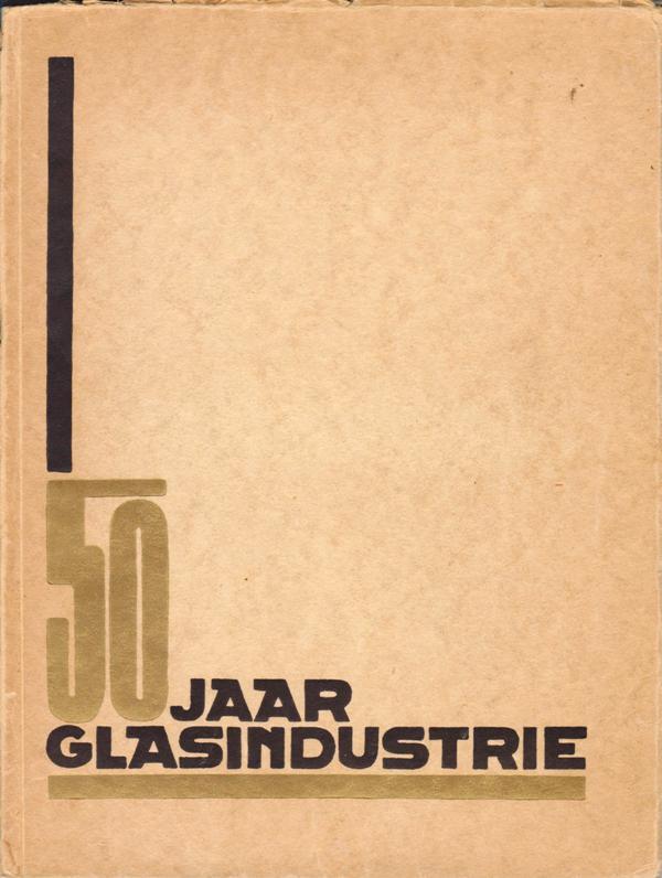 COCHIUS, P.M. (VOORWOORD), BERLAGE E.A. - Vijftig jaar glasindustrie. Gedenkboek uitgegeven ter gelegenheid van het 50-jarig bestaan der N.V. Glasfabriek 'Leerdam' voorheen Jeekel Mijnssen & Co te Leerdam.