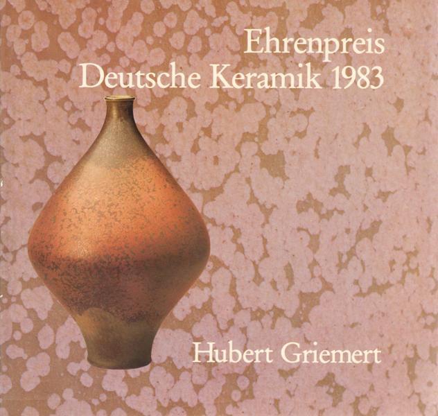 GRIEMERT, HUBERT. - Ehrenpreis Deutsche Keramiek 1983.